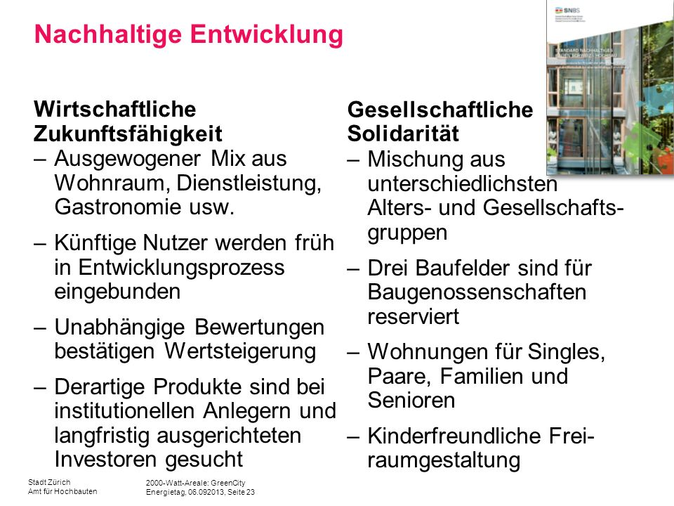 2000-Watt-Areale: GreenCity Energietag, 06.092013, Seite 23 Stadt Zürich Amt für Hochbauten Nachhaltige Entwicklung Wirtschaftliche Zukunftsfähigkeit
