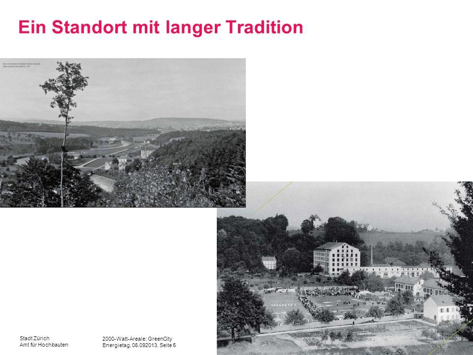 2000-Watt-Areale: GreenCity Energietag, 06.092013, Seite 5 Stadt Zürich Amt für Hochbauten Ein Standort mit langer Tradition