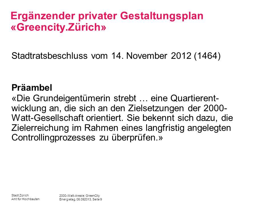 2000-Watt-Areale: GreenCity Energietag, 06.092013, Seite 9 Stadt Zürich Amt für Hochbauten Ergänzender privater Gestaltungsplan «Greencity.Zürich» Sta