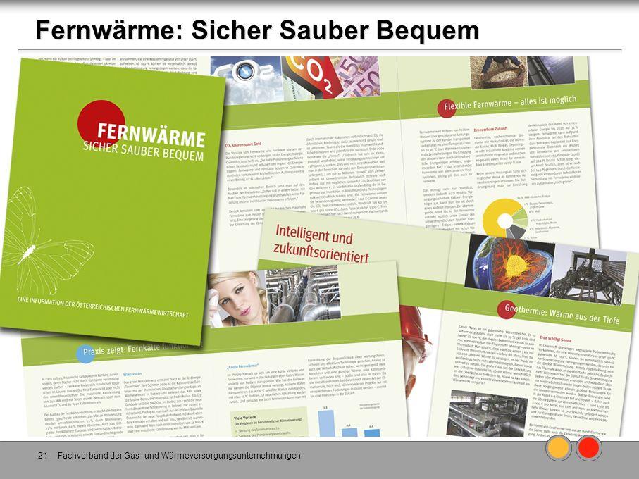 Fachverband der Gas- und Wärmeversorgungsunternehmungen21 Fernwärme: Sicher Sauber Bequem