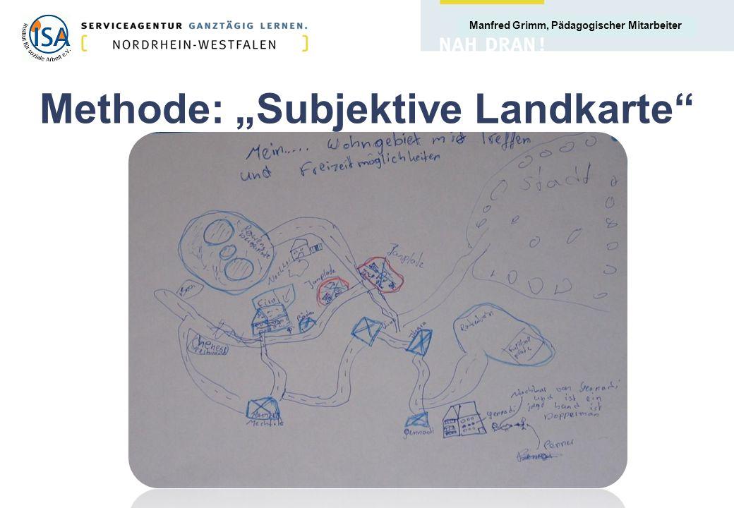 Manfred Grimm, Pädagogischer Mitarbeiter Methode: Subjektive Landkarte
