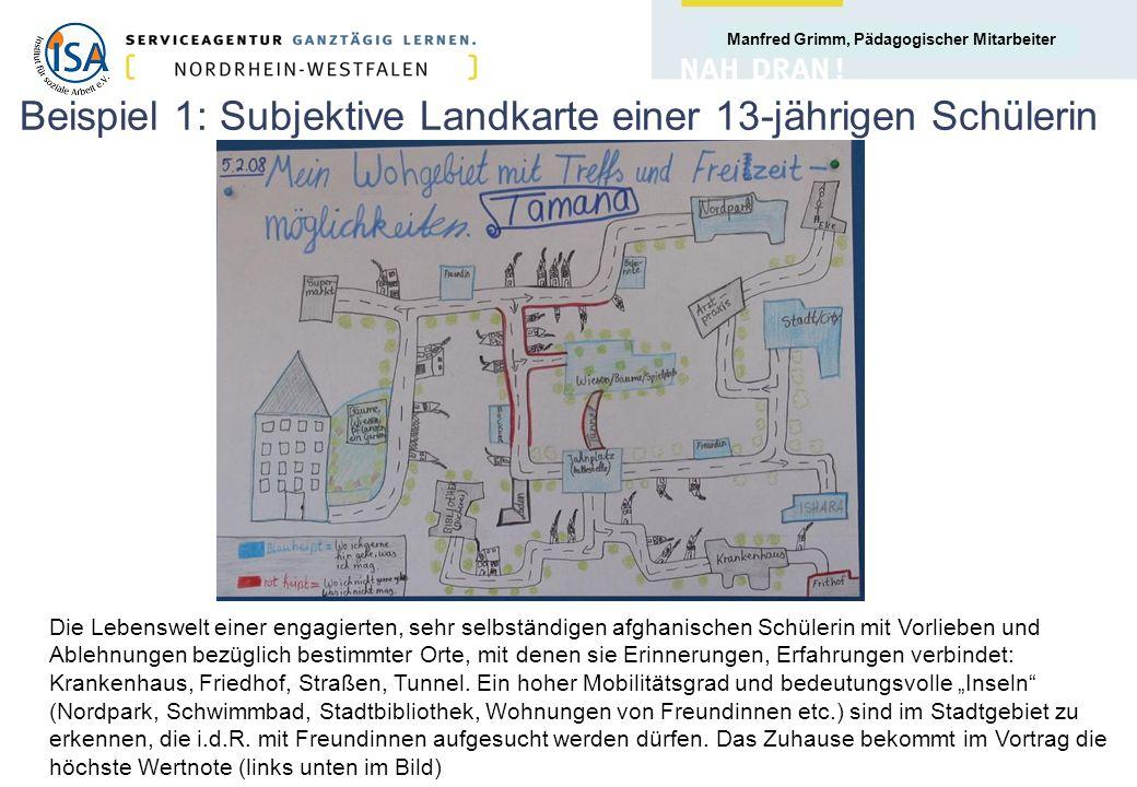 Manfred Grimm, Pädagogischer Mitarbeiter Beispiel 1: Subjektive Landkarte einer 13-jährigen Schülerin Die Lebenswelt einer engagierten, sehr selbständ