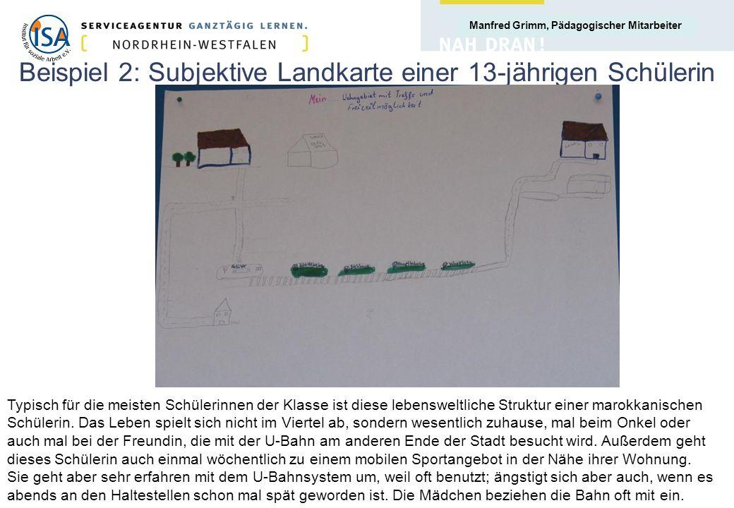 Manfred Grimm, Pädagogischer Mitarbeiter Beispiel 2: Subjektive Landkarte einer 13-jährigen Schülerin Typisch für die meisten Schülerinnen der Klasse
