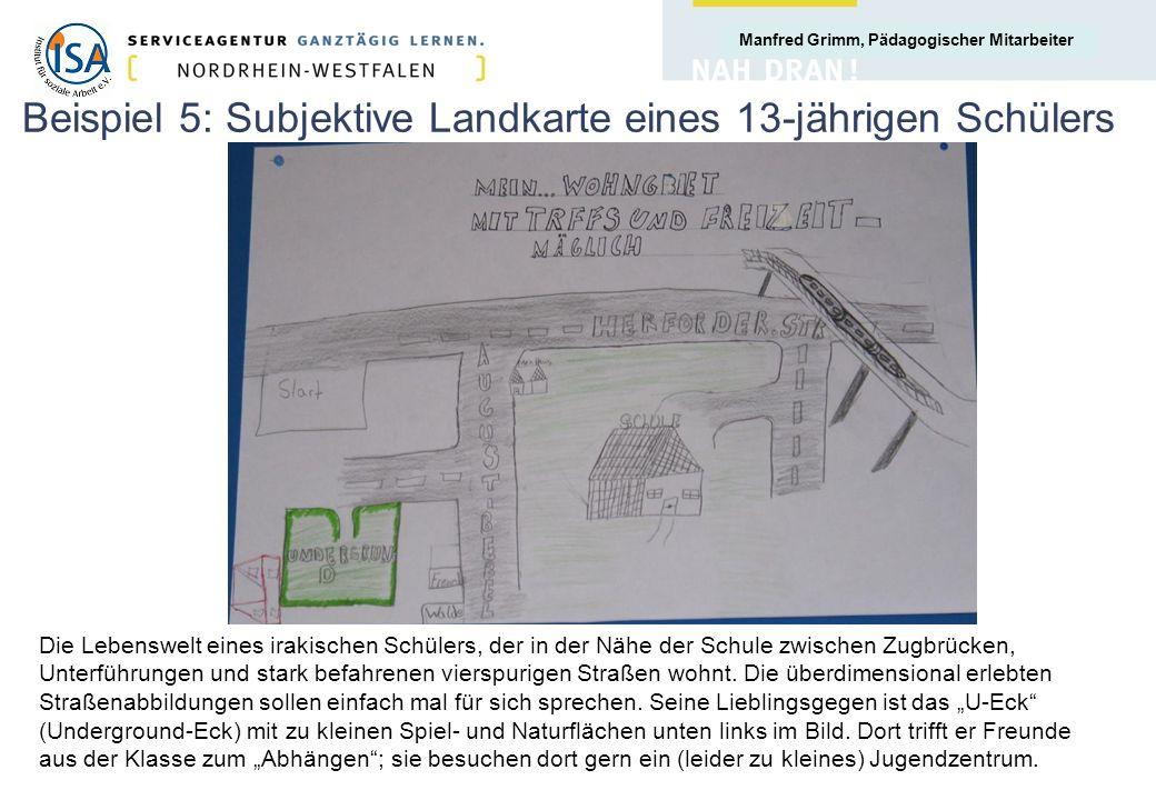 Manfred Grimm, Pädagogischer Mitarbeiter Beispiel 5: Subjektive Landkarte eines 13-jährigen Schülers Die Lebenswelt eines irakischen Schülers, der in
