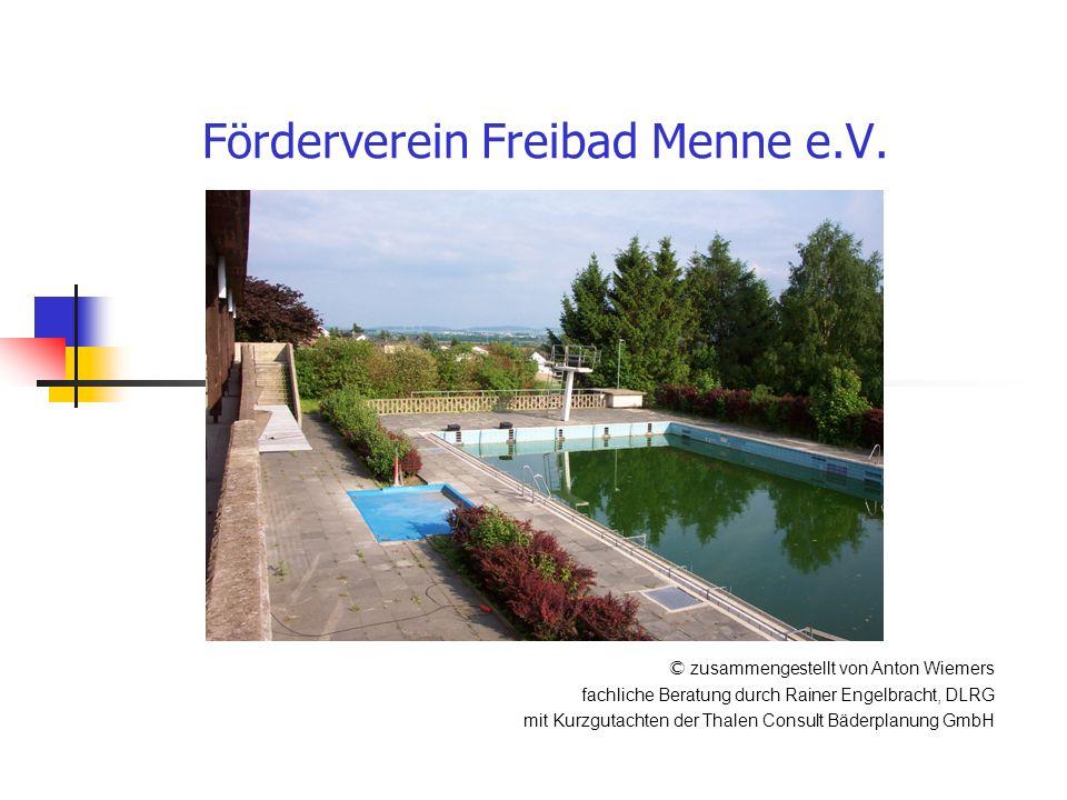Förderverein Freibad Menne e.V. © zusammengestellt von Anton Wiemers fachliche Beratung durch Rainer Engelbracht, DLRG mit Kurzgutachten der Thalen Co