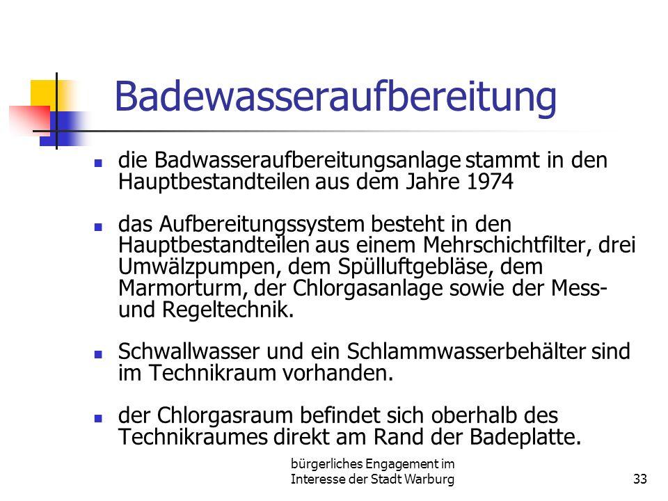 bürgerliches Engagement im Interesse der Stadt Warburg33 Badewasseraufbereitung die Badwasseraufbereitungsanlage stammt in den Hauptbestandteilen aus