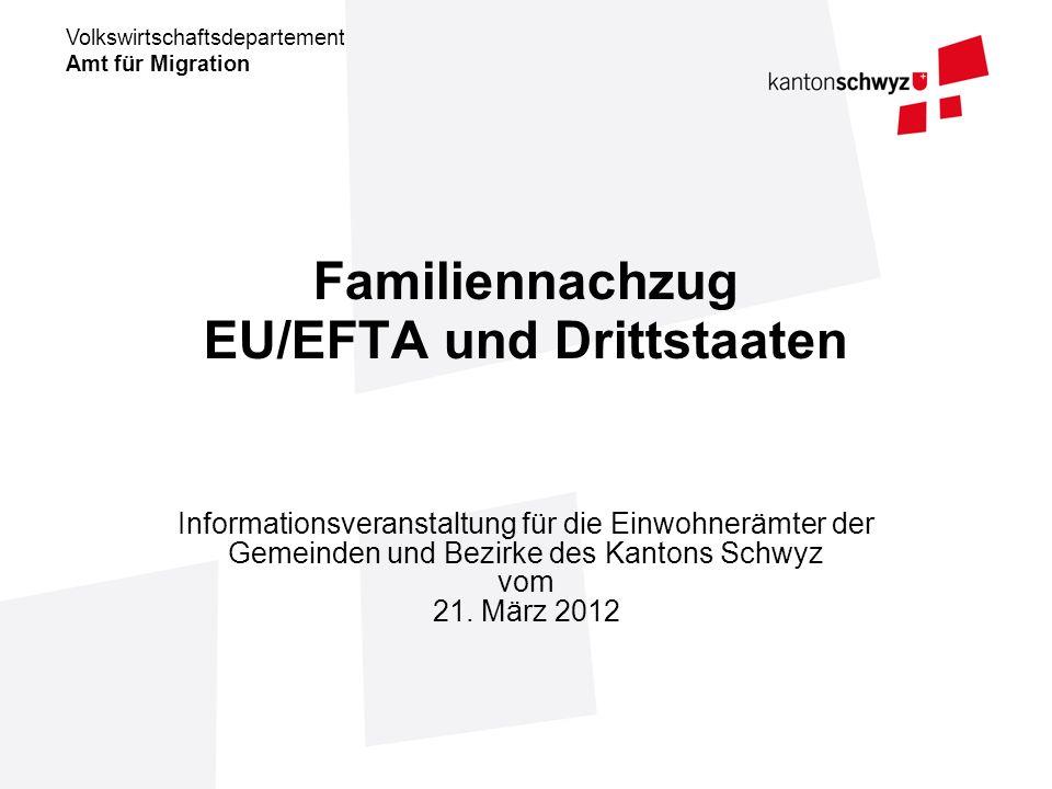 Amt für Migration Volkswirtschaftsdepartement Familiennachzug EU/EFTA und Drittstaaten Informationsveranstaltung für die Einwohnerämter der Gemeinden