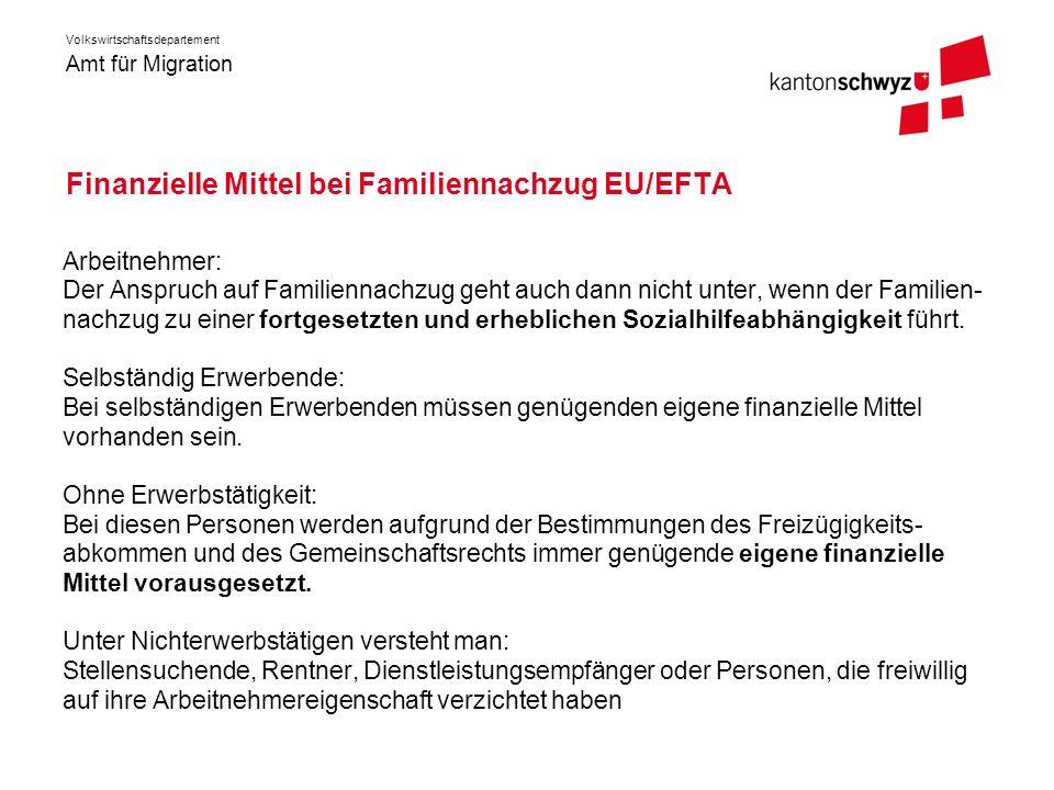Amt für Migration Volkswirtschaftsdepartement Finanzielle Mittel bei Familiennachzug EU/EFTA Arbeitnehmer: Der Anspruch auf Familiennachzug geht auch
