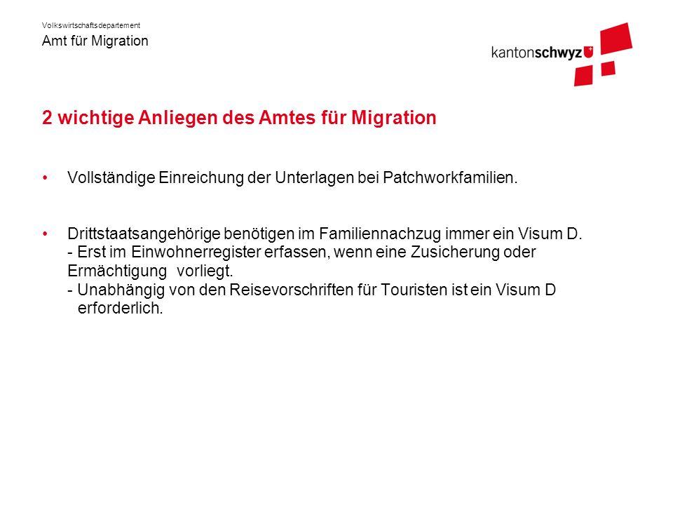 Amt für Migration Volkswirtschaftsdepartement 2 wichtige Anliegen des Amtes für Migration Vollständige Einreichung der Unterlagen bei Patchworkfamilie