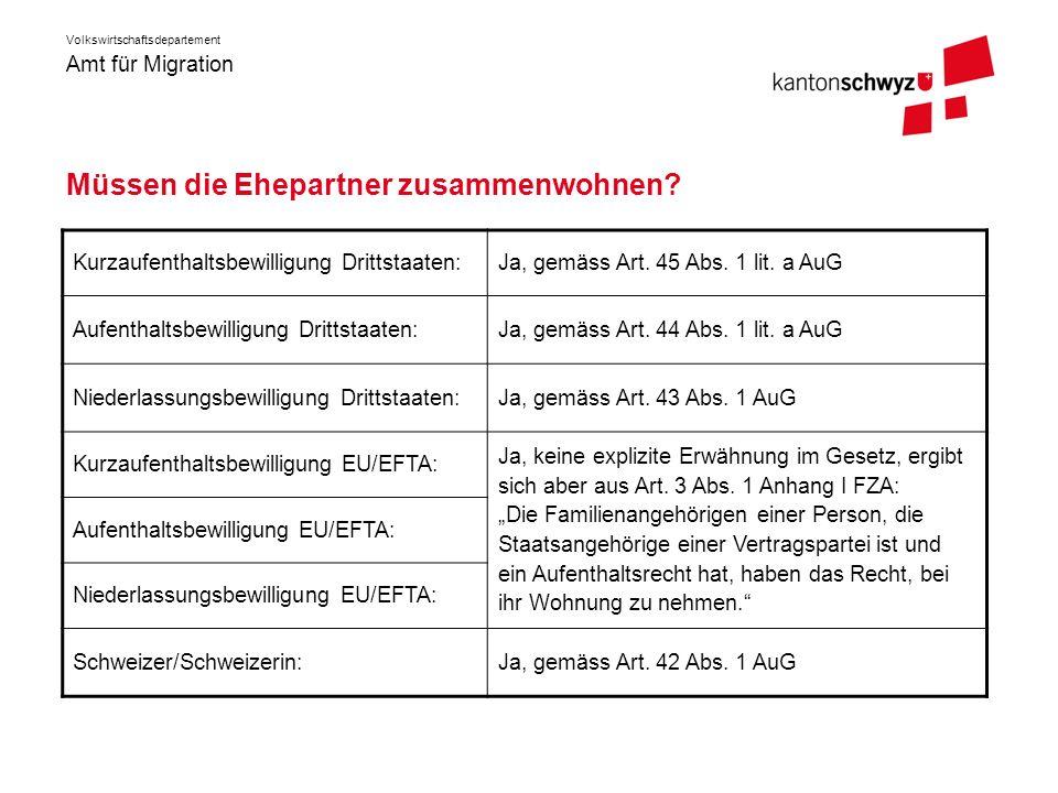Amt für Migration Volkswirtschaftsdepartement Ausnahmen vom Erfordernis des Zusammenwohnens Das Erfordernis des Zusammenwohnen nach den Art.