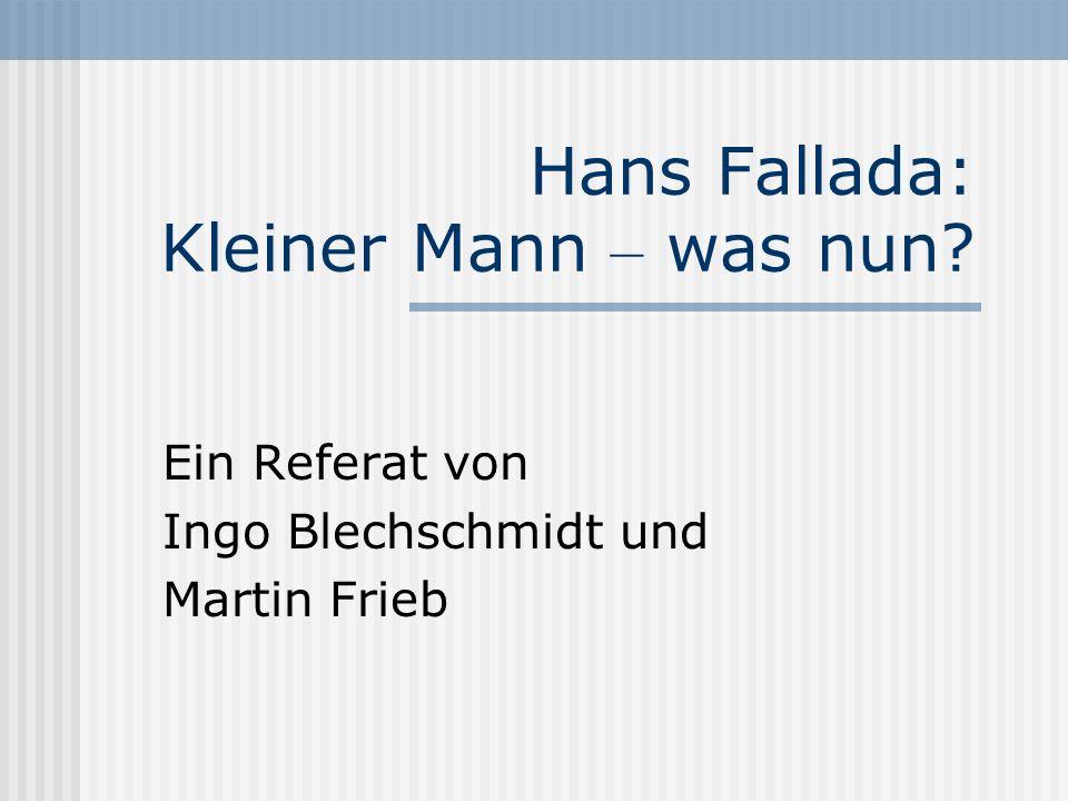 Hans Fallada: Kleiner Mann – was nun? Ein Referat von Ingo Blechschmidt und Martin Frieb