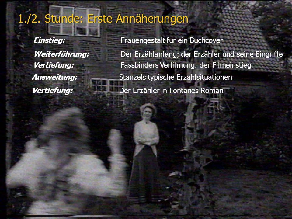 1./2. Stunde: Erste Annäherungen Einstieg: Frauengestalt für ein Buchcover Weiterführung:Der Erzählanfang; der Erzähler und seine Eingriffe Vertiefung
