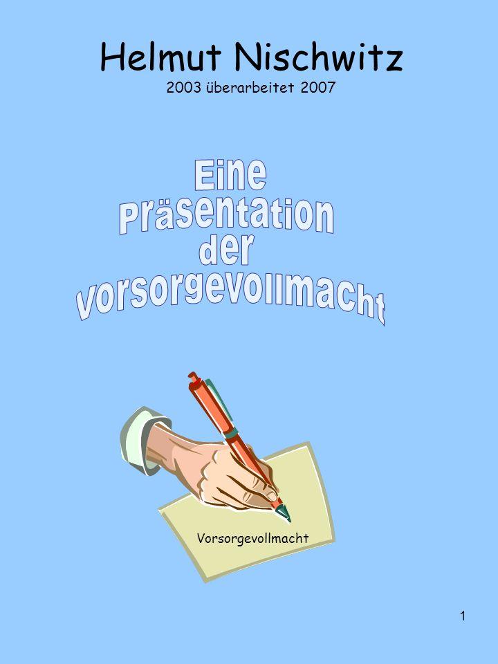 1 Helmut Nischwitz 2003 überarbeitet 2007 Vorsorgevollmacht