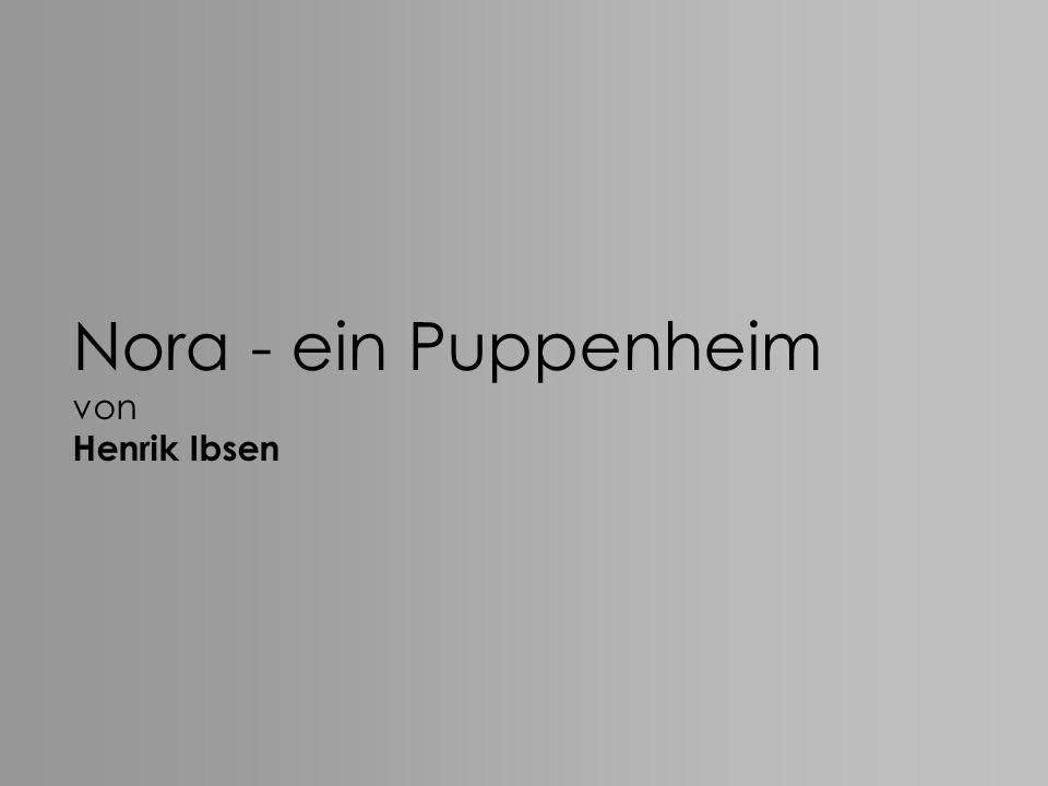 Nora - ein Puppenheim von Henrik Ibsen