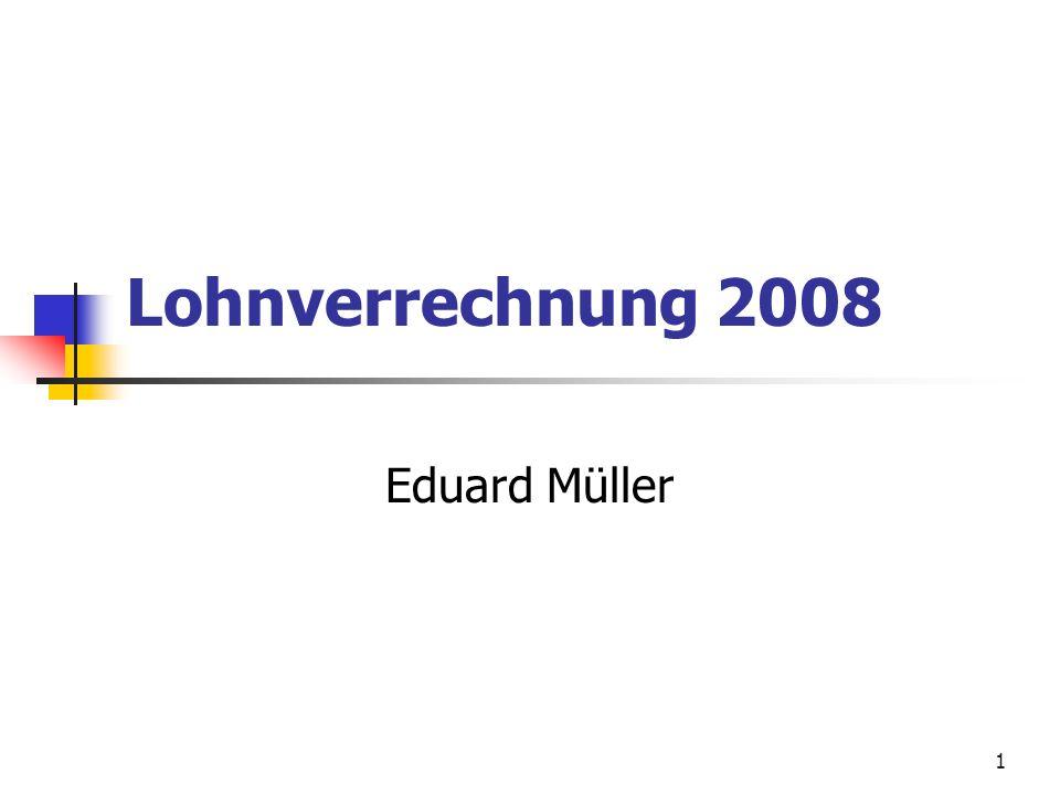 1 Lohnverrechnung 2008 Eduard Müller