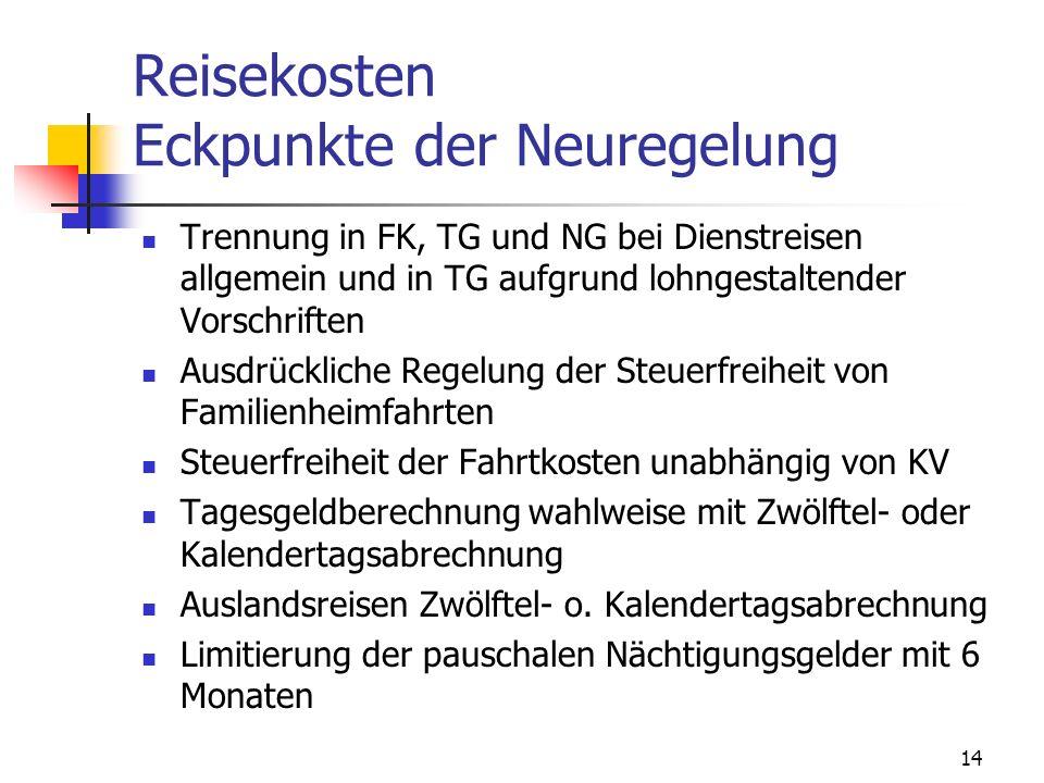 14 Reisekosten Eckpunkte der Neuregelung Trennung in FK, TG und NG bei Dienstreisen allgemein und in TG aufgrund lohngestaltender Vorschriften Ausdrüc