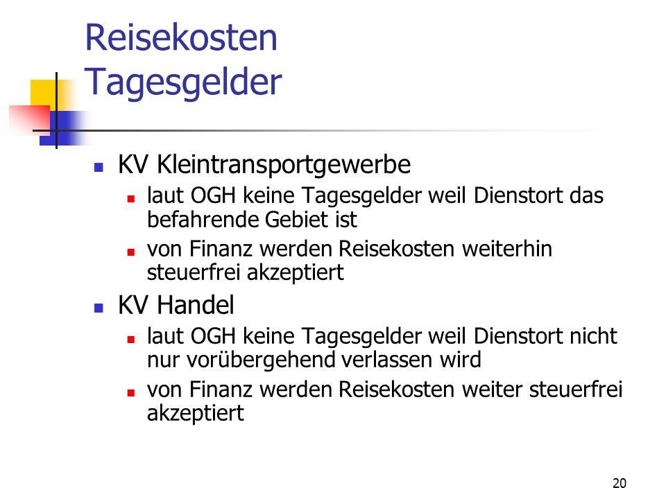 20 Reisekosten Tagesgelder KV Kleintransportgewerbe laut OGH keine Tagesgelder weil Dienstort das befahrende Gebiet ist von Finanz werden Reisekosten