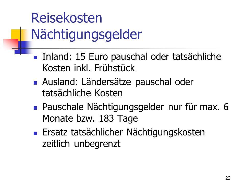 23 Reisekosten Nächtigungsgelder Inland: 15 Euro pauschal oder tatsächliche Kosten inkl. Frühstück Ausland: Ländersätze pauschal oder tatsächliche Kos
