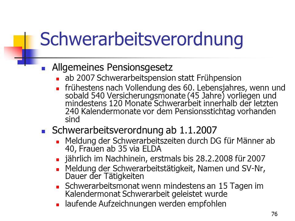 77 Schwerarbeitsverordnung Schwerarbeit Schicht- und Wechseldienst auch während der Nacht (mind.