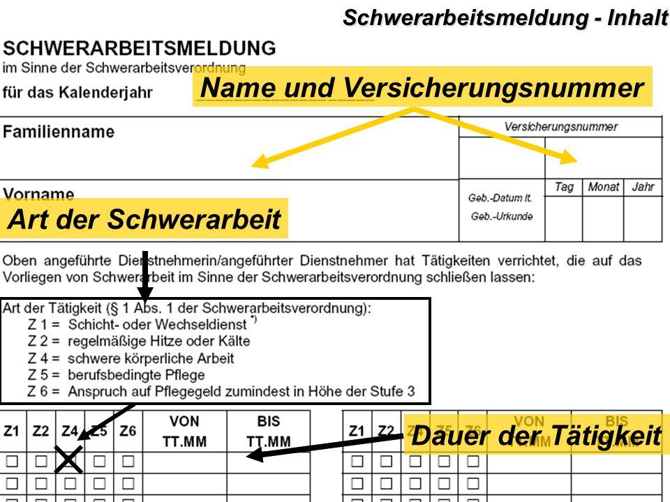 79 Art der Schwerarbeit Name und Versicherungsnummer Dauer der Tätigkeit Schwerarbeitsmeldung - Inhalt