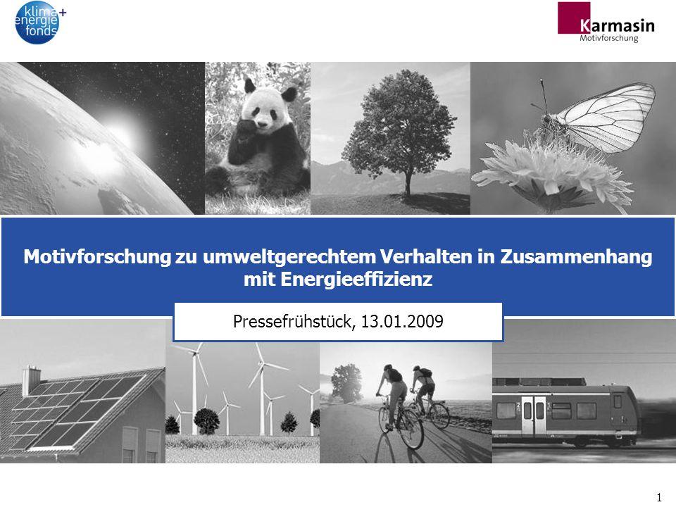 1 Motivforschung zu umweltgerechtem Verhalten in Zusammenhang mit Energieeffizienz Pressefrühstück, 13.01.2009