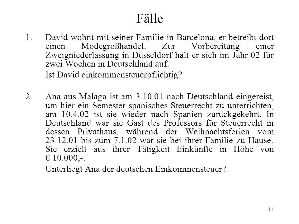 11 Fälle 1.David wohnt mit seiner Familie in Barcelona, er betreibt dort einen Modegroßhandel. Zur Vorbereitung einer Zweigniederlassung in Düsseldorf