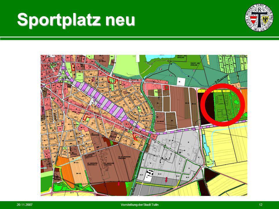 20.11.2007Vorstellung der Stadt Tulln12 Sportplatz neu