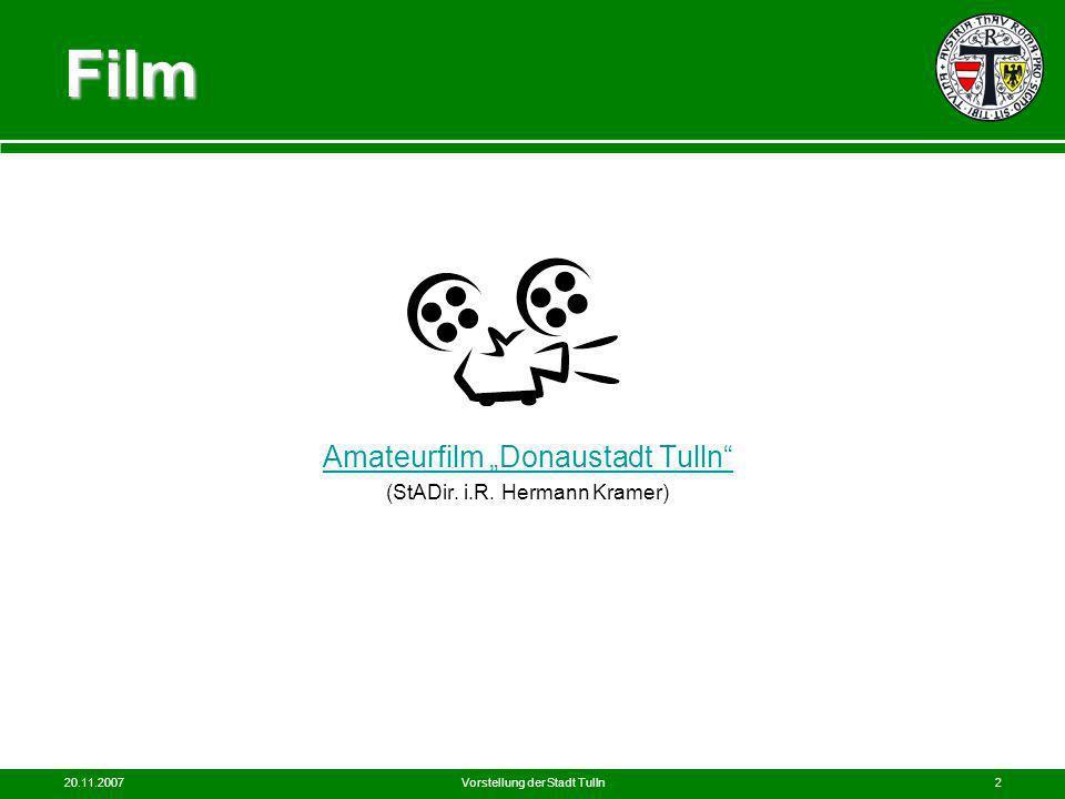 20.11.2007Vorstellung der Stadt Tulln2 Film Amateurfilm Donaustadt Tulln (StADir. i.R. Hermann Kramer)