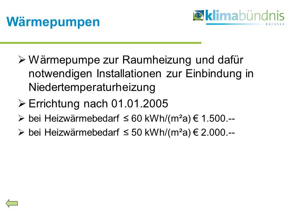 Wärmepumpen Wärmepumpe zur Raumheizung und dafür notwendigen Installationen zur Einbindung in Niedertemperaturheizung Errichtung nach 01.01.2005 bei H