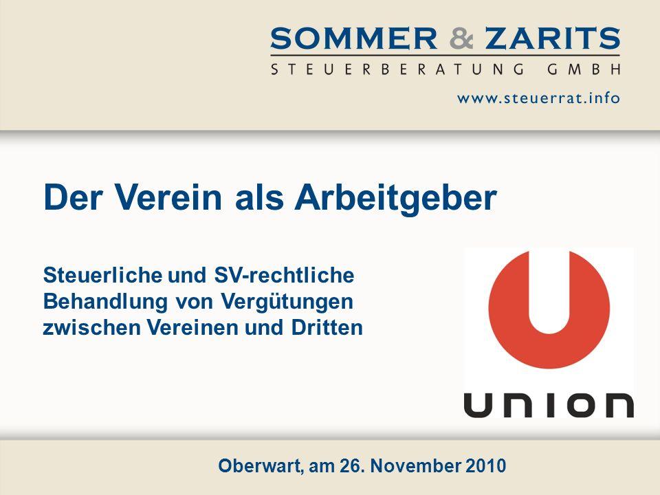 Der Verein als Arbeitgeber Steuerliche und SV-rechtliche Behandlung von Vergütungen zwischen Vereinen und Dritten Oberwart, am 26. November 2010