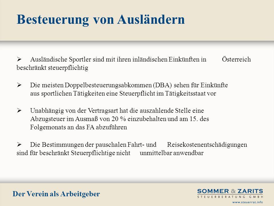 Besteuerung von Ausländern Der Verein als Arbeitgeber Ausländische Sportler sind mit ihren inländischen Einkünften in Österreich beschränkt steuerpfli