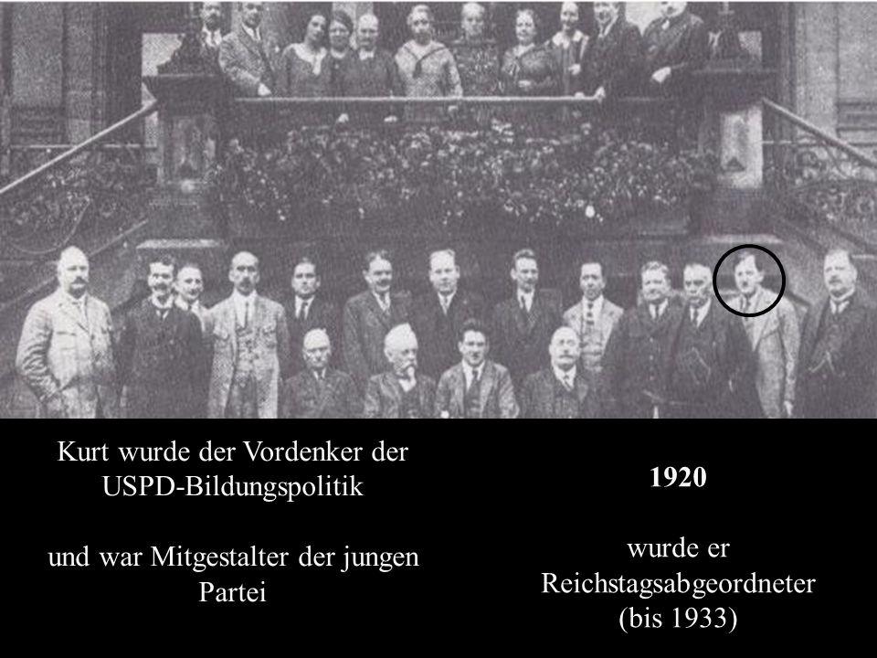 Kurt wurde der Vordenker der USPD-Bildungspolitik und war Mitgestalter der jungen Partei 1920 wurde er Reichstagsabgeordneter (bis 1933)