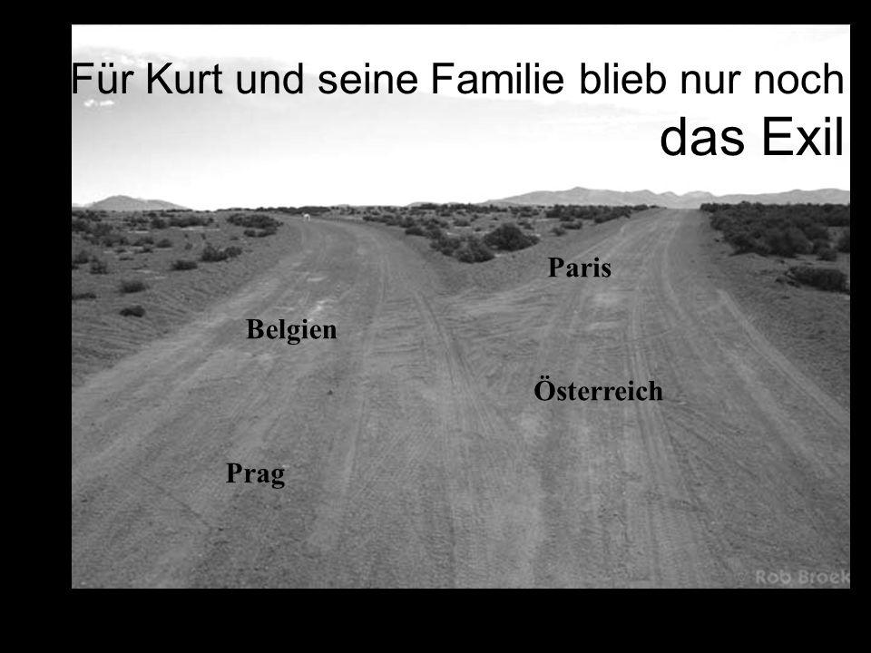 Für Kurt und seine Familie blieb nur noch das Exil Paris Österreich Prag Belgien