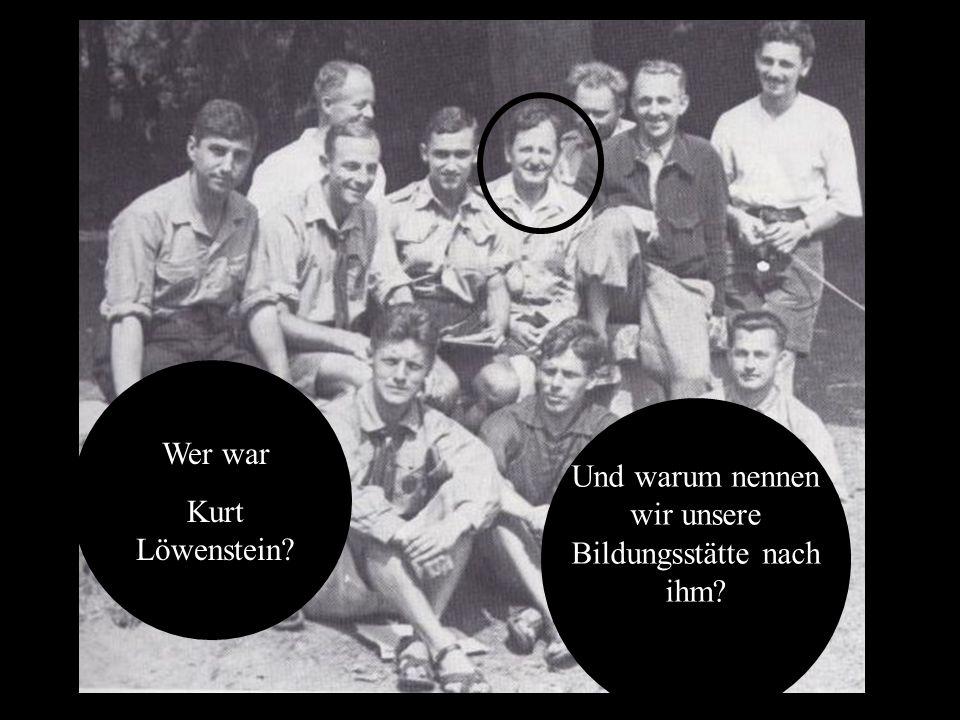 Wer war Kurt Löwenstein Und warum nennen wir unsere Bildungsstätte nach ihm