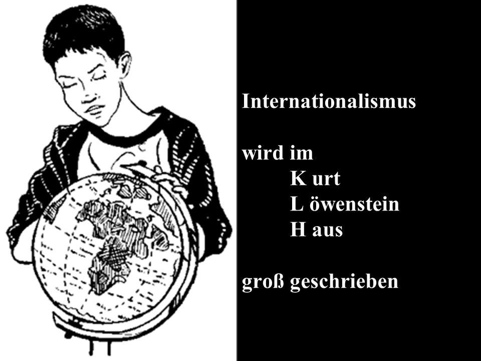 Internationalismus wird im K urt L öwenstein H aus groß geschrieben