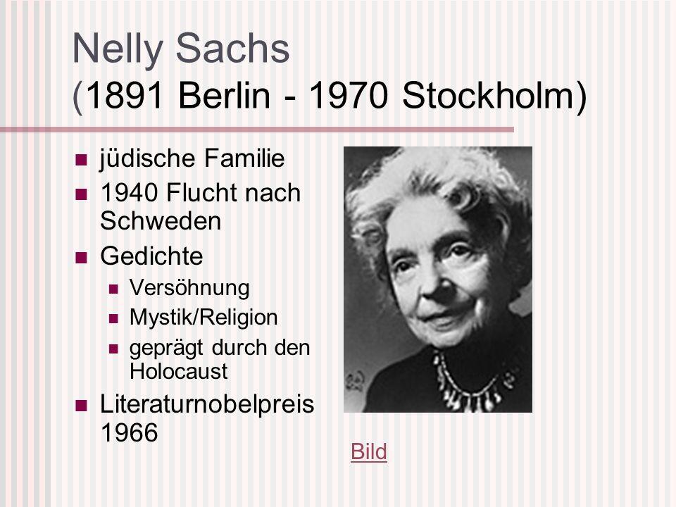Nelly Sachs (1891 Berlin - 1970 Stockholm) jüdische Familie 1940 Flucht nach Schweden Gedichte Versöhnung Mystik/Religion geprägt durch den Holocaust Literaturnobelpreis 1966 Bild