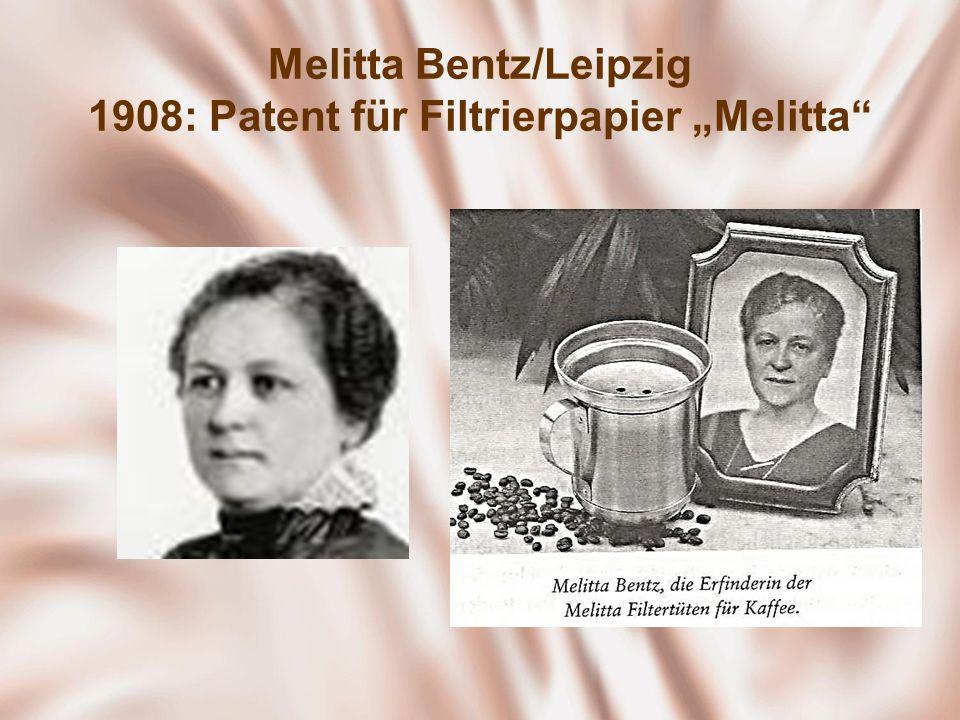 Melitta Bentz/Leipzig 1908: Patent für Filtrierpapier Melitta
