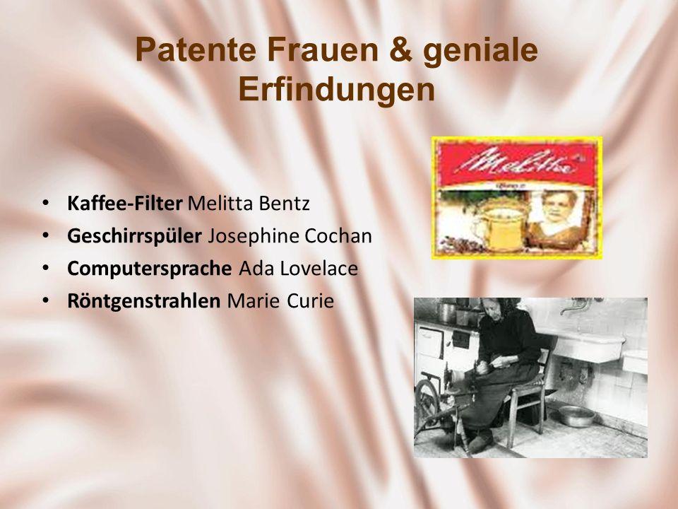 Patente Frauen & geniale Erfindungen Kaffee-Filter Melitta Bentz Geschirrspüler Josephine Cochan Computersprache Ada Lovelace Röntgenstrahlen Marie Cu