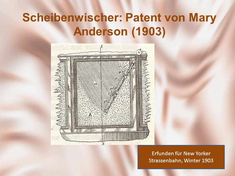 Scheibenwischer: Patent von Mary Anderson (1903) Erfunden für New Yorker Strassenbahn, Winter 1903