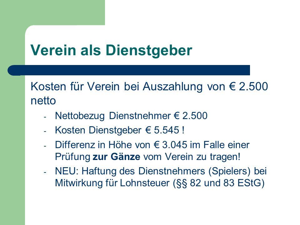 Verein als Dienstgeber Kosten für Verein bei Auszahlung von 2.500 netto - Nettobezug Dienstnehmer 2.500 - Kosten Dienstgeber 5.545 .