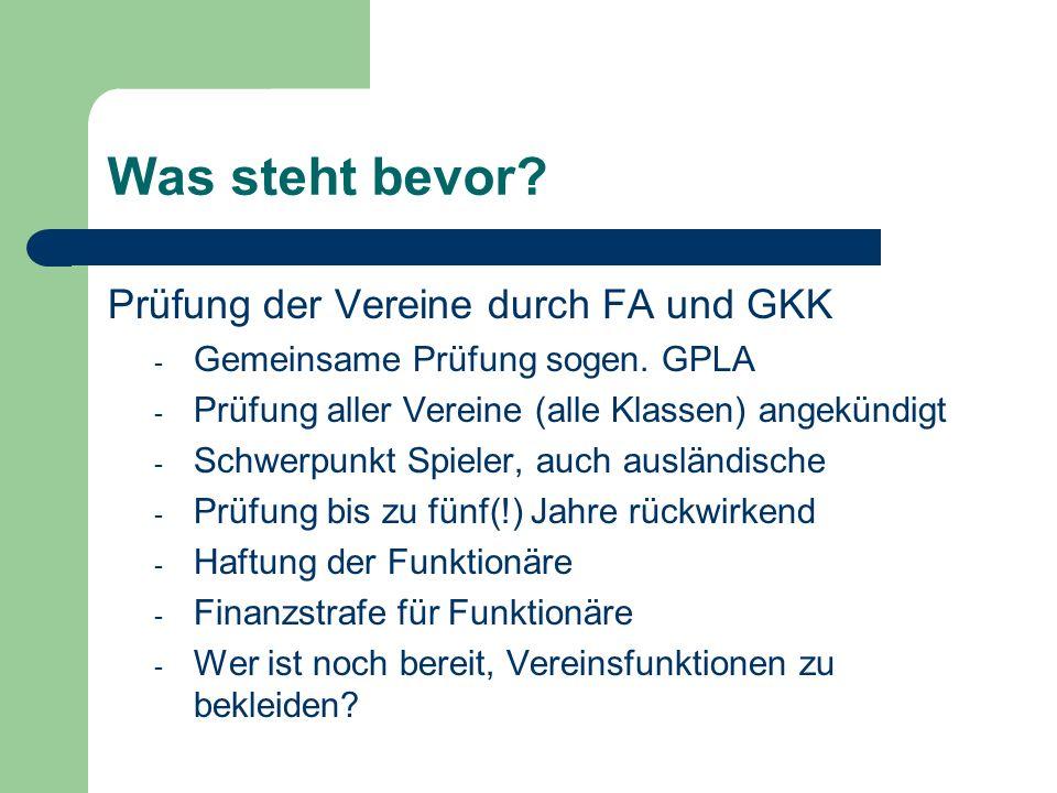 Was steht bevor.Prüfung der Vereine durch FA und GKK - Gemeinsame Prüfung sogen.