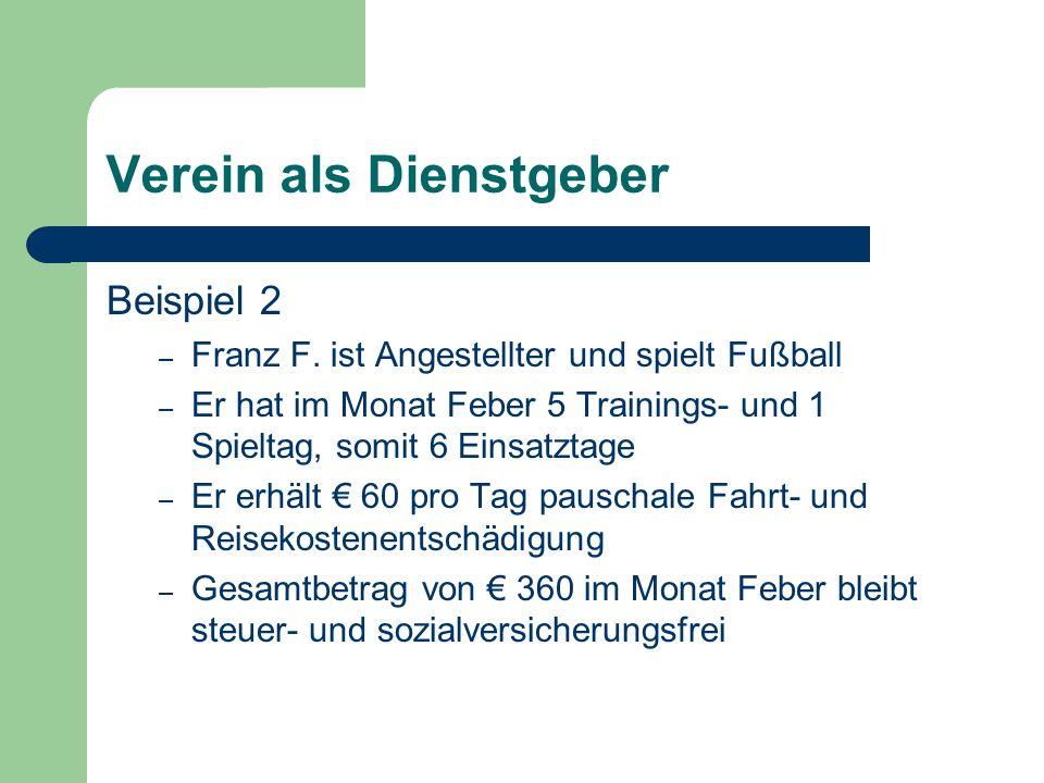 Verein als Dienstgeber Beispiel 2 – Franz F.