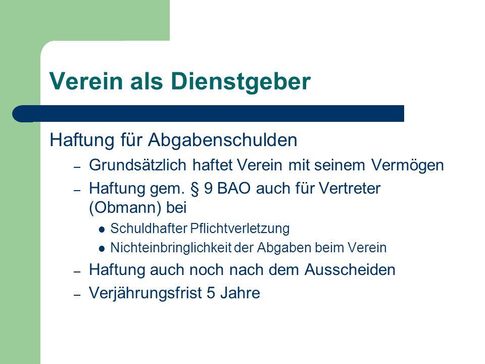 Verein als Dienstgeber Haftung für Abgabenschulden – Grundsätzlich haftet Verein mit seinem Vermögen – Haftung gem.