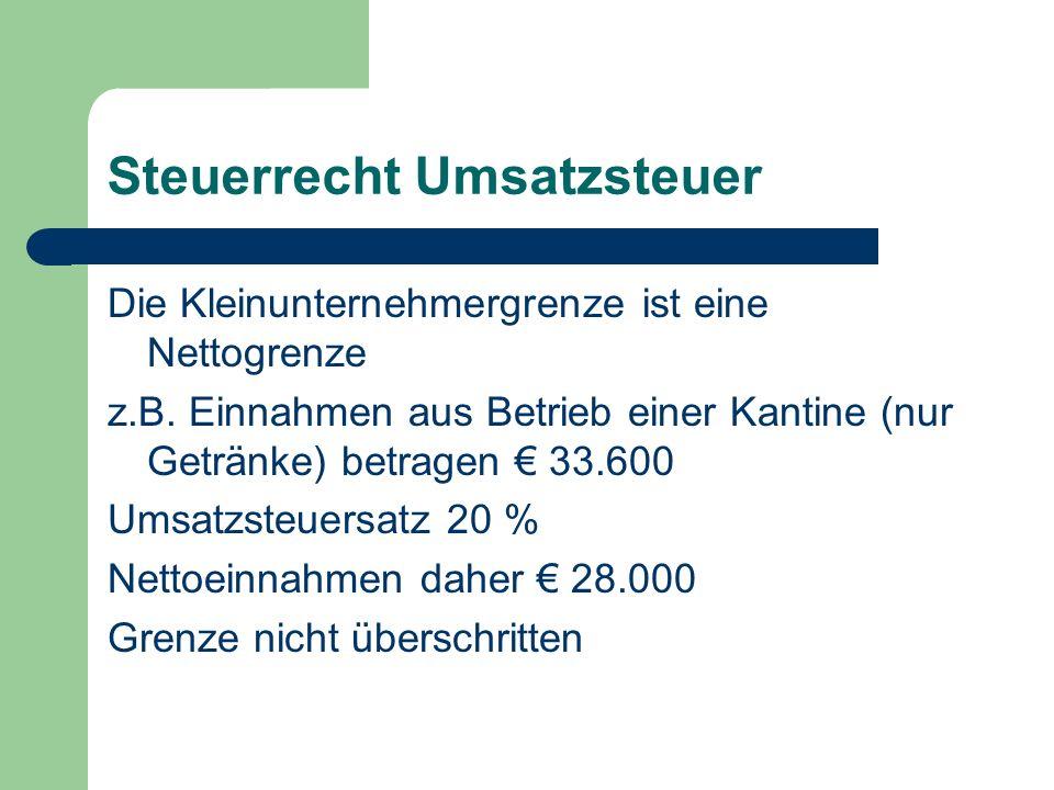 Steuerrecht Umsatzsteuer Die Kleinunternehmergrenze ist eine Nettogrenze z.B.