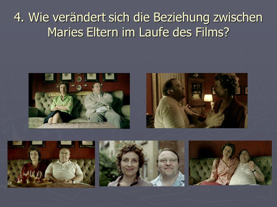4. Wie verändert sich die Beziehung zwischen Maries Eltern im Laufe des Films?