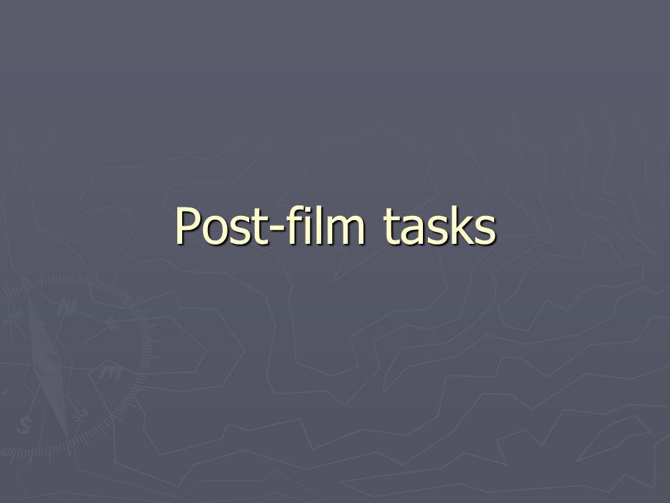 Post-film tasks