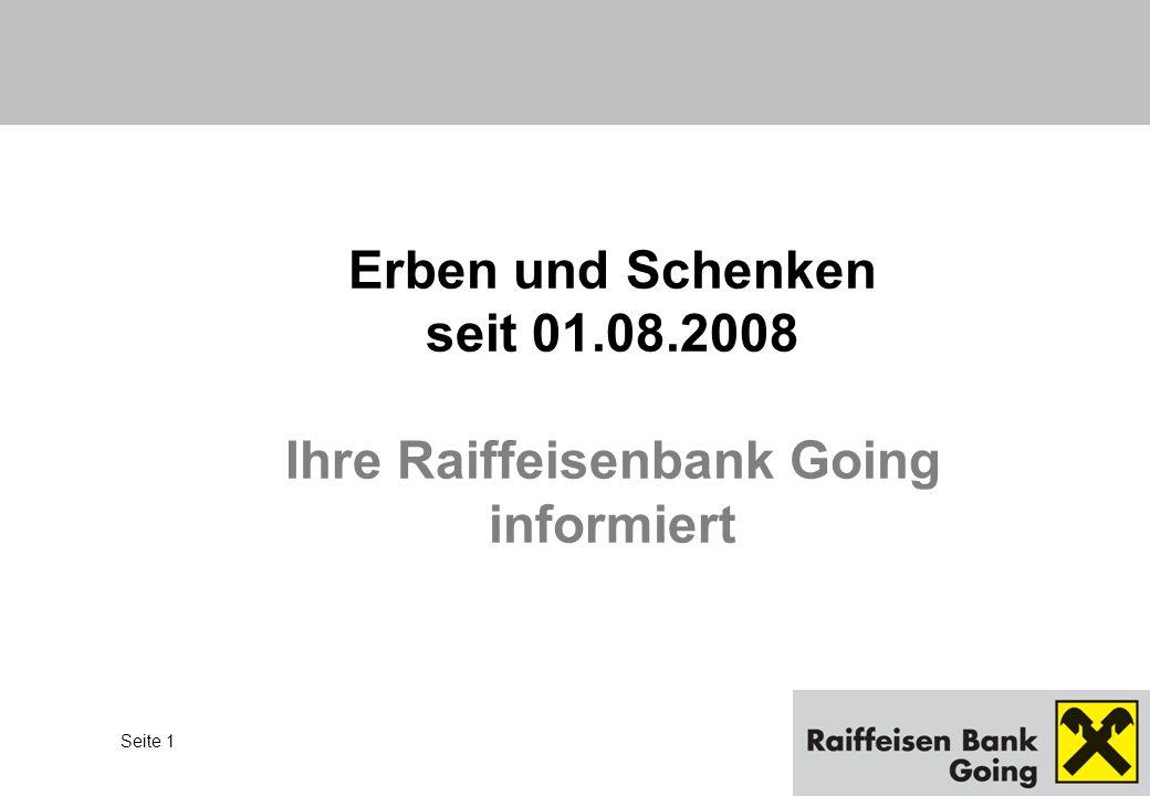 Seite 1 Erben und Schenken seit 01.08.2008 Ihre Raiffeisenbank Going informiert
