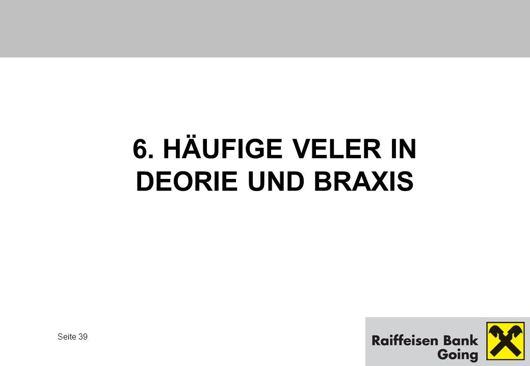 Seite 39 3. 6. HÄUFIGE VELER IN DEORIE UND BRAXIS