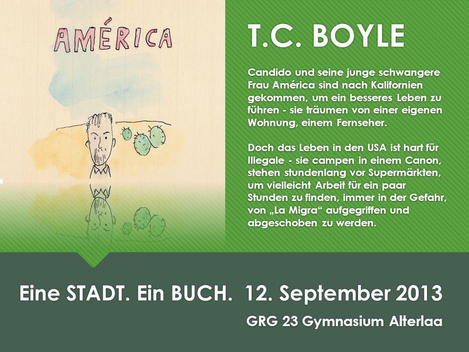 T.C. BOYLE Candido und seine junge schwangere Frau América sind nach Kalifornien gekommen, um ein besseres Leben zu führen - sie träumen von einer eig