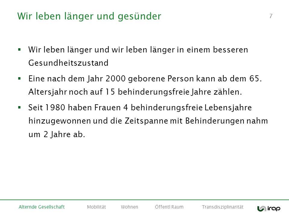77 Wir leben länger und gesünder Wir leben länger und wir leben länger in einem besseren Gesundheitszustand Eine nach dem Jahr 2000 geborene Person ka